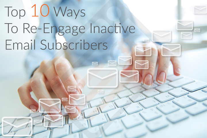 top 10 ways to re-engage inactive email subscribers